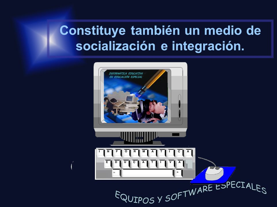 Constituye también un medio de socialización e integración.