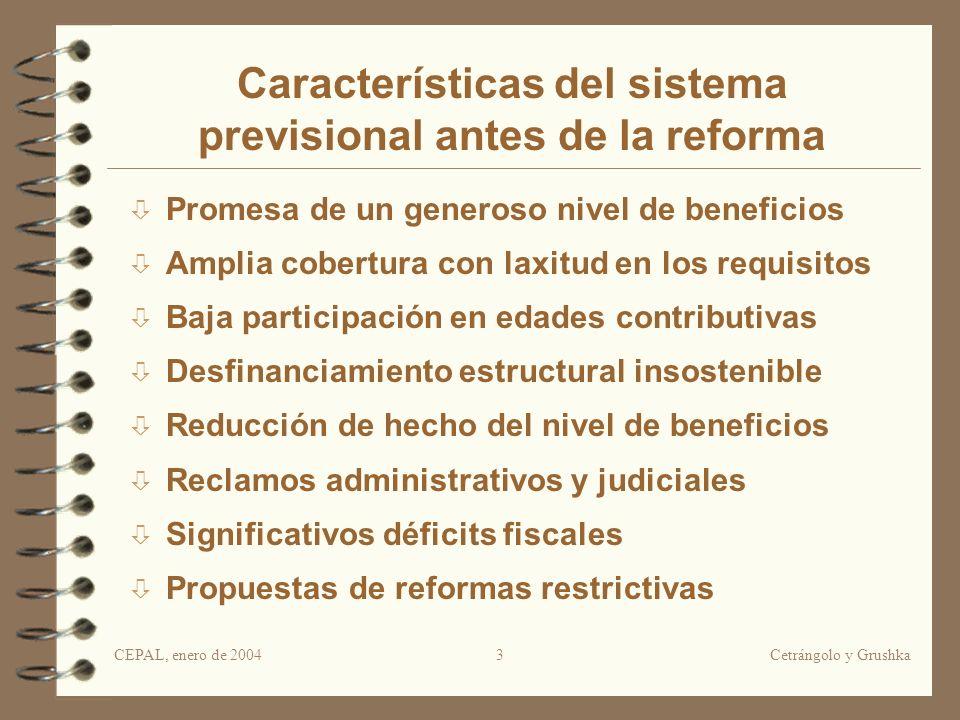 CEPAL, enero de 2004Cetrángolo y Grushka3 Características del sistema previsional antes de la reforma Promesa de un generoso nivel de beneficios Ampli