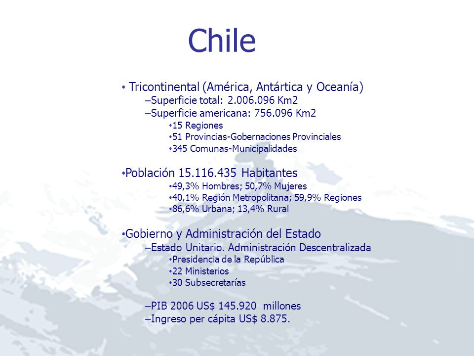 Chile Tricontinental (América, Antártica y Oceanía) – Superficie total: 2.006.096 Km2 – Superficie americana: 756.096 Km2 15 Regiones 51 Provincias-Go