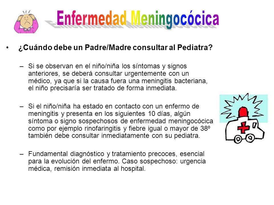 ¿Cuándo debe un Padre/Madre consultar al Pediatra? –Si se observan en el niño/niña los síntomas y signos anteriores, se deberá consultar urgentemente
