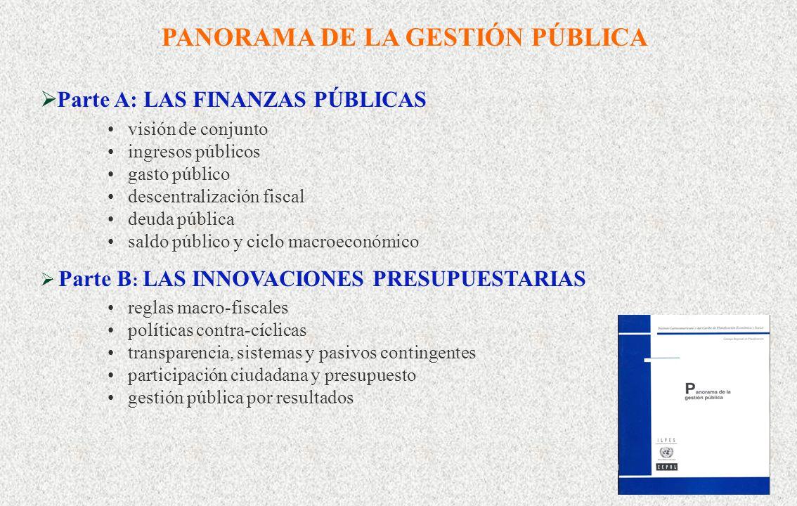 1 Un Panorama de las Finanzas Públicas en América Latina y el Caribe Ricardo Martner Área de Políticas Presupuestarias y Gestión Pública ILPES, CEPAL,