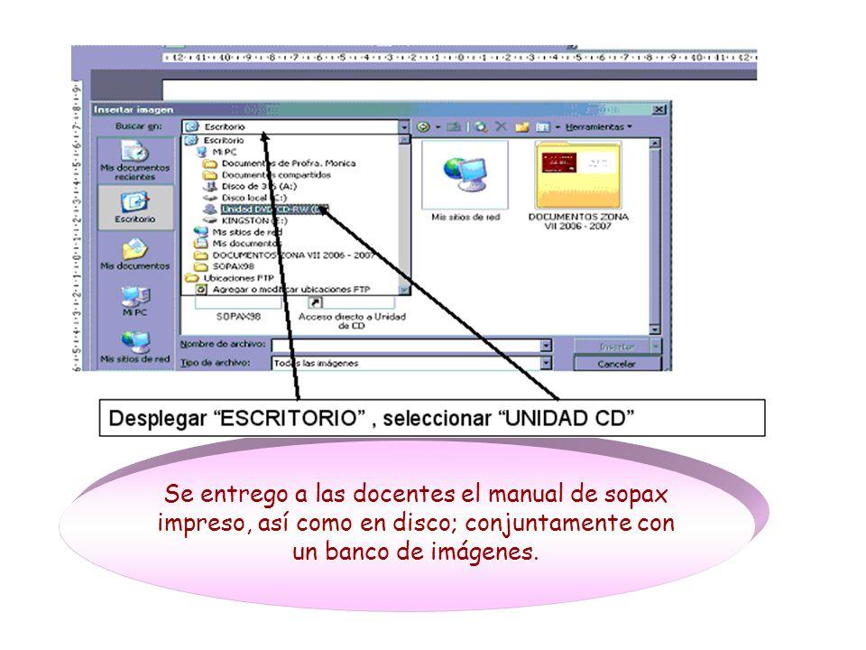 Se entrego a las docentes el manual de sopax impreso, así como en disco; conjuntamente con un banco de imágenes.