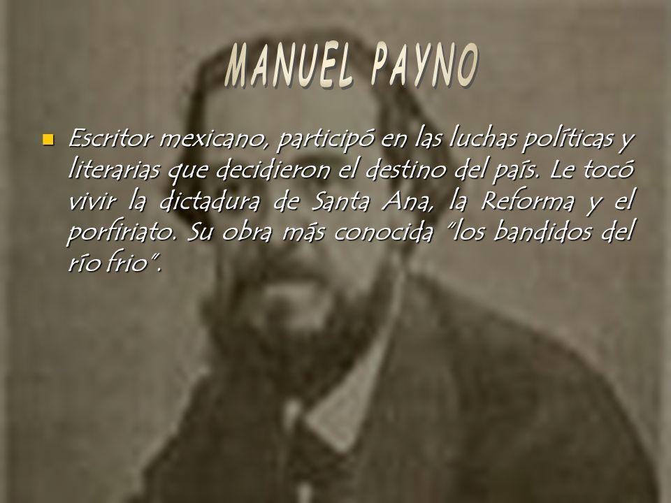 Escritor mexicano, participó en las luchas políticas y literarias que decidieron el destino del país. Le tocó vivir la dictadura de Santa Ana, la Refo