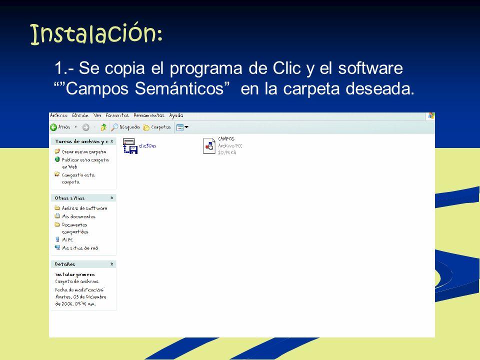 1.- Se copia el programa de Clic y el software Campos Semánticos en la carpeta deseada.
