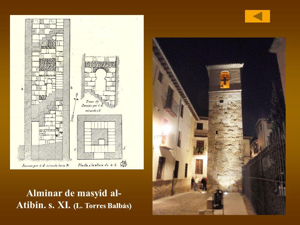 Alminar de masyid al- Atibin. s. XI. (L. Torres Balbás)
