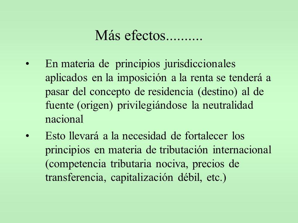 En materia de principios jurisdiccionales aplicados en la imposición a la renta se tenderá a pasar del concepto de residencia (destino) al de fuente (