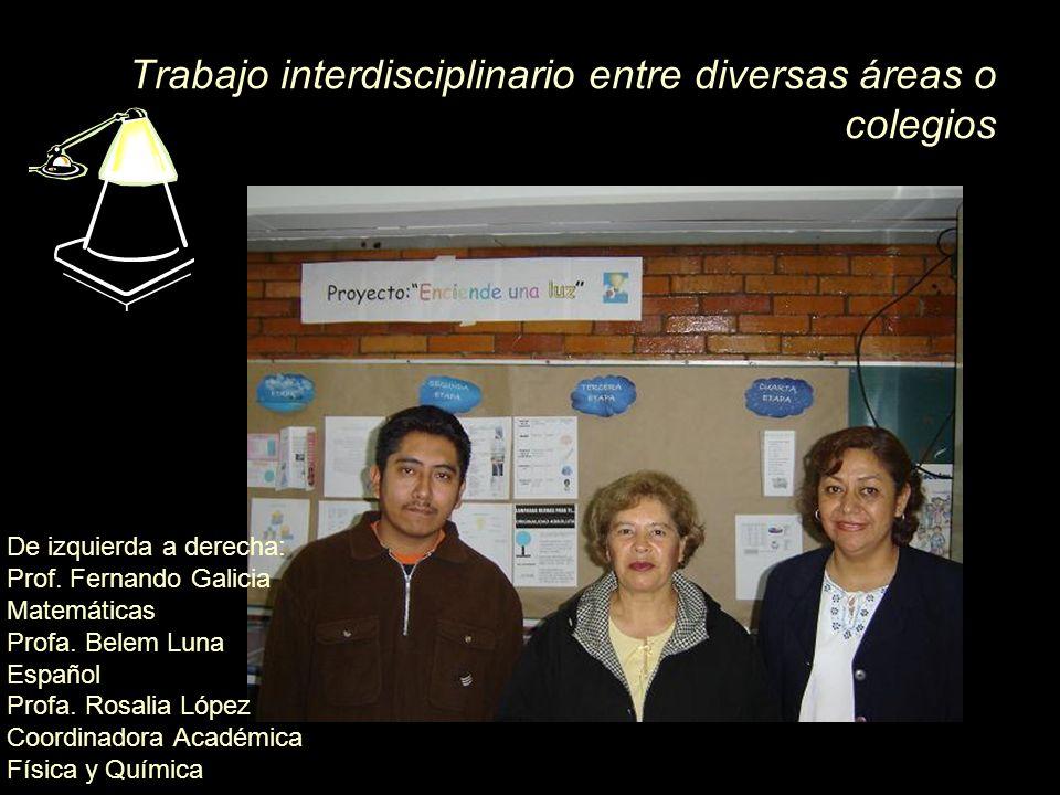 Trabajo interdisciplinario entre diversas áreas o colegios Profa.
