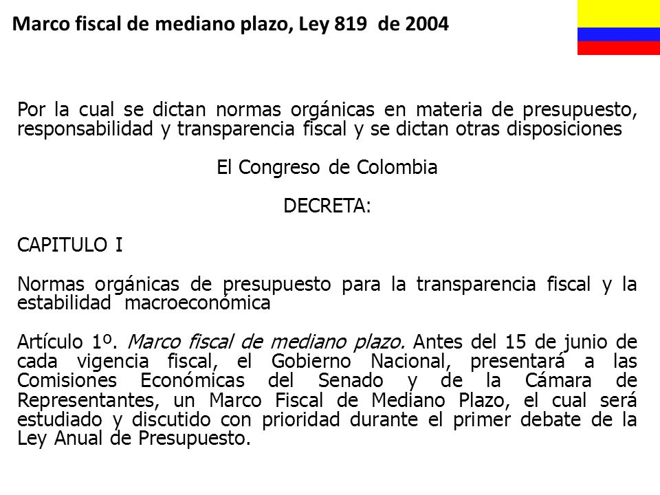 Marco fiscal de mediano plazo, Ley 819 de 2004 Por la cual se dictan normas orgánicas en materia de presupuesto, responsabilidad y transparencia fisca