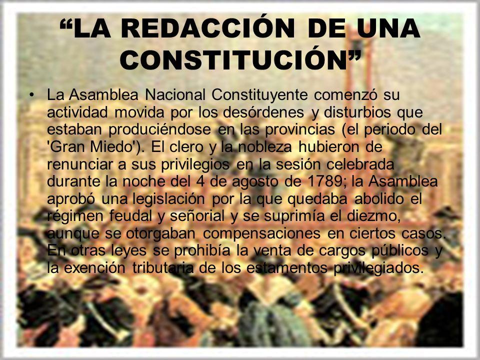 LA REDACCIÓN DE UNA CONSTITUCIÓN La Asamblea Nacional Constituyente comenzó su actividad movida por los desórdenes y disturbios que estaban produciénd