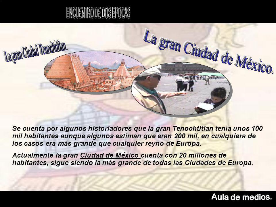 Se cuenta por algunos historiadores que la gran Tenochtitlan tenía unos 100 mil habitantes aunque algunos estiman que eran 200 mil, en cualquiera de los casos era más grande que cualquier reyno de Europa.