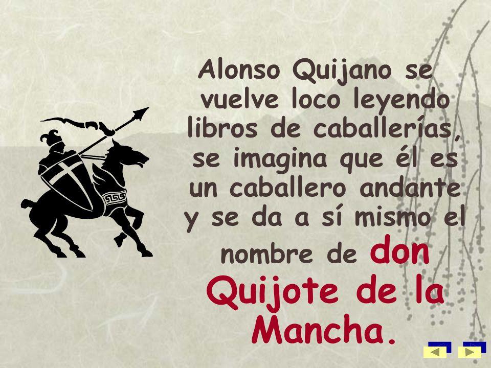 El Quijote es un libro en el que se mezclan partes divertidas y partes tristes.
