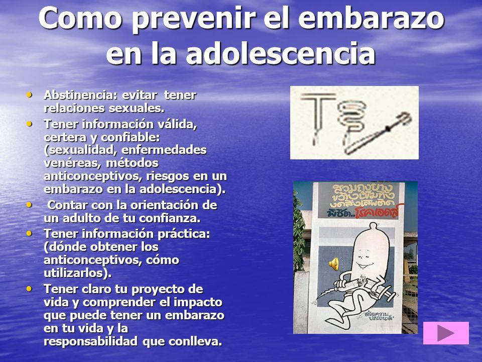 Como prevenir el embarazo en la adolescencia Abstinencia: evitar tener relaciones sexuales. Abstinencia: evitar tener relaciones sexuales. Tener infor
