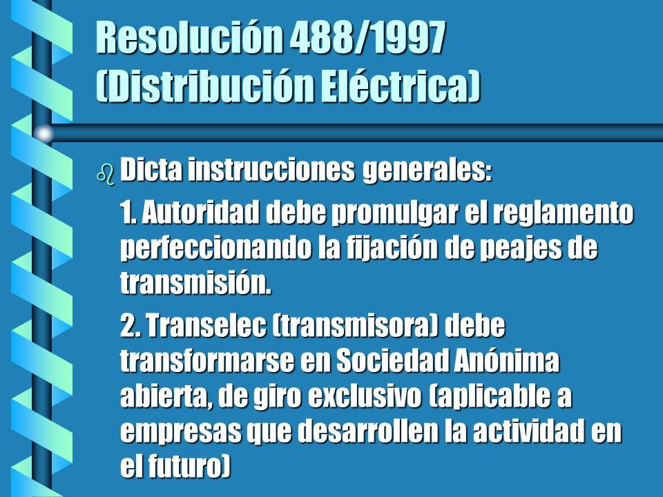 Resolución 488/1997 (Distribución Eléctrica) b Dicta instrucciones generales: 1.
