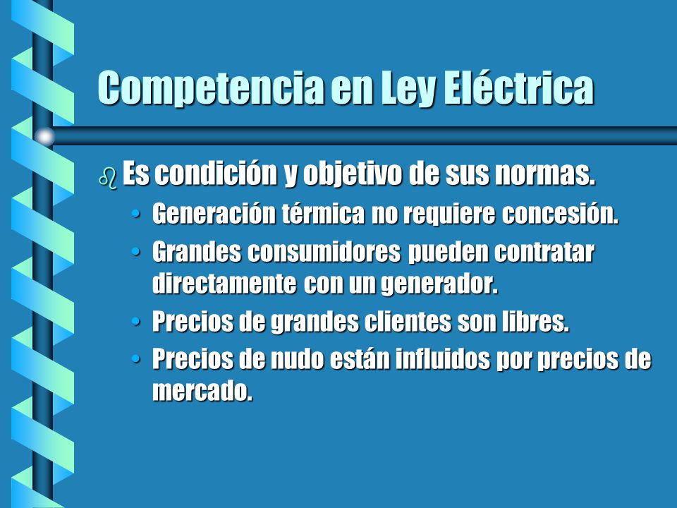 Competencia en Ley Eléctrica b Es condición y objetivo de sus normas.