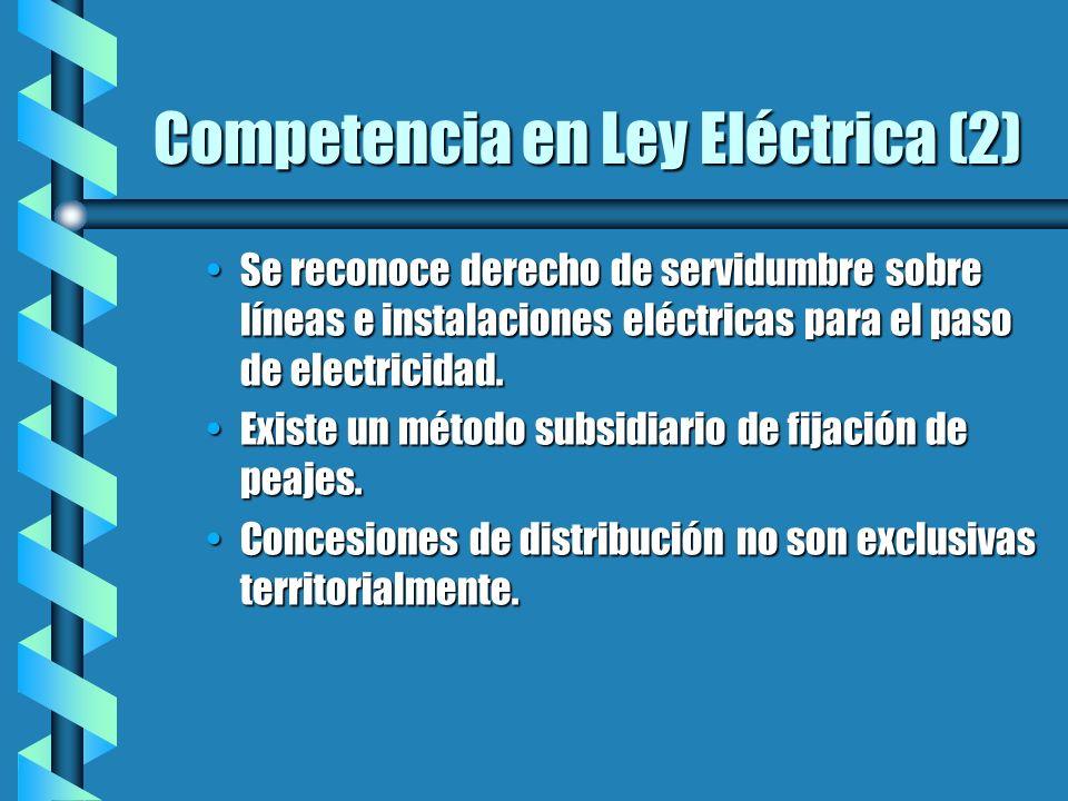 Competencia en Ley Eléctrica (2) Se reconoce derecho de servidumbre sobre líneas e instalaciones eléctricas para el paso de electricidad.Se reconoce derecho de servidumbre sobre líneas e instalaciones eléctricas para el paso de electricidad.