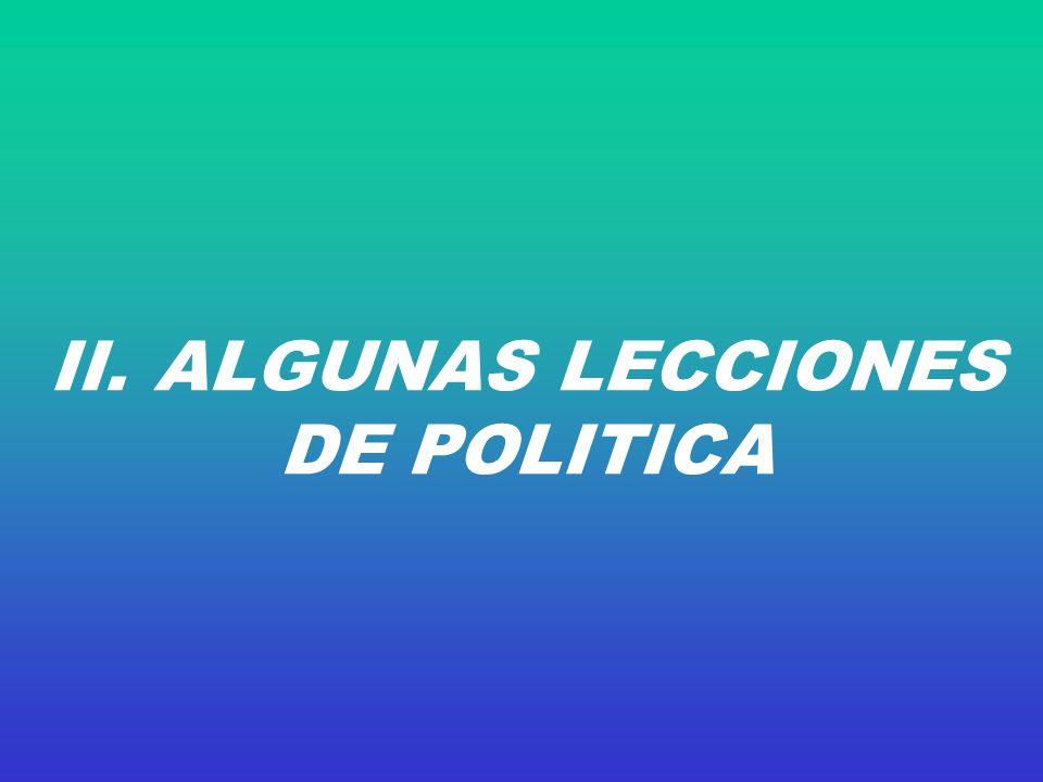 II. ALGUNAS LECCIONES DE POLITICA