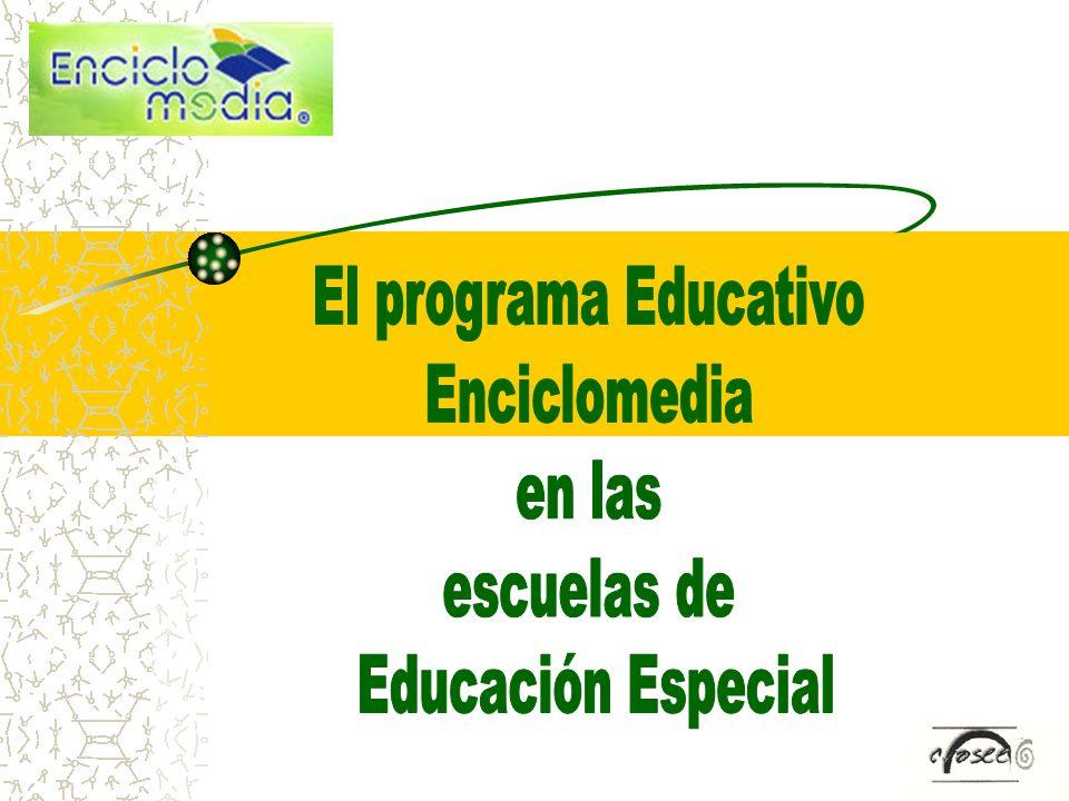 Enciclomedia en Educación Especial Enciclomedia es una iniciativa de la Secretaria de Educación Pública que tiene como propósito principal contribuir a al mejoramiento de la calidad de la educación que se ofrece en las escuelas primarias de nuestro país.