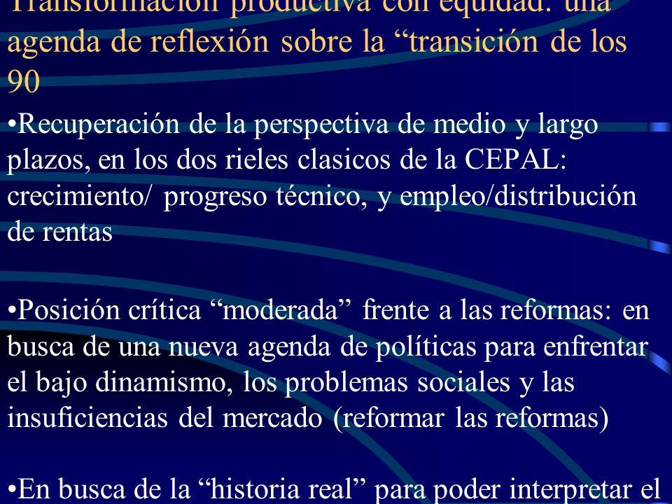 Años 90: la agenda de la transformación productiva con equidad Hechos estilizados relevantes: Retorno de los flujos de capitales externos Generalizaci