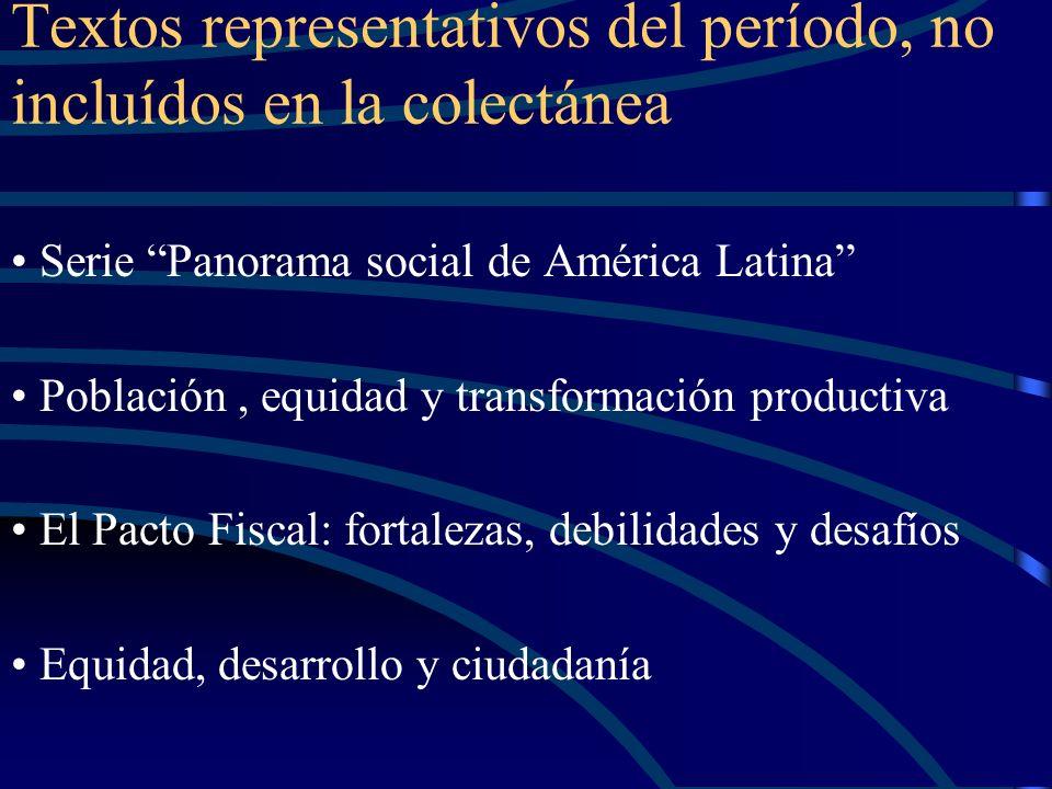 Textos representativos del período, incluídos en la colectánea Transformación productiva con equidad (Fajnzylber, texto 24 de la colectánea) Educación