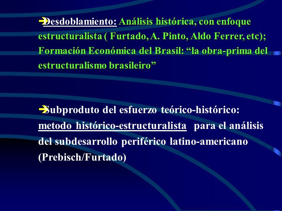 èAnálisis histórica, con enfoque estructuralista ( Furtado, A.