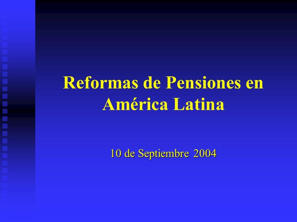 Reformas de Pensiones en América Latina 10 de Septiembre 2004