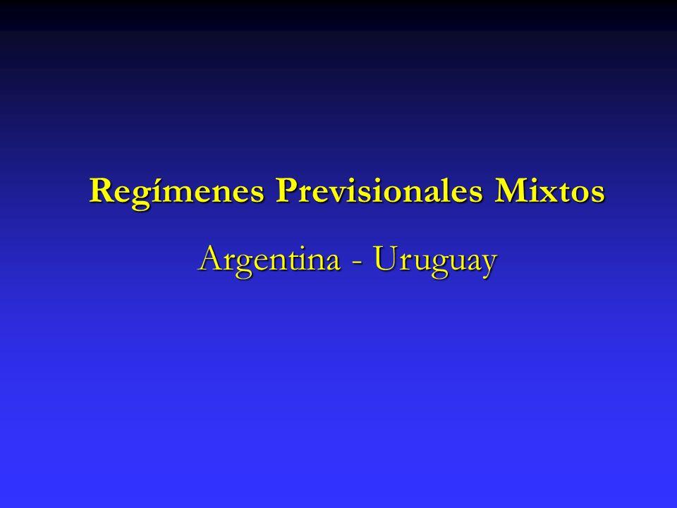 Regímenes Previsionales Mixtos Argentina - Uruguay