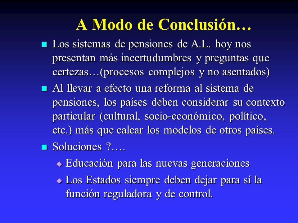 A Modo de Conclusión… Los sistemas de pensiones de A.L.