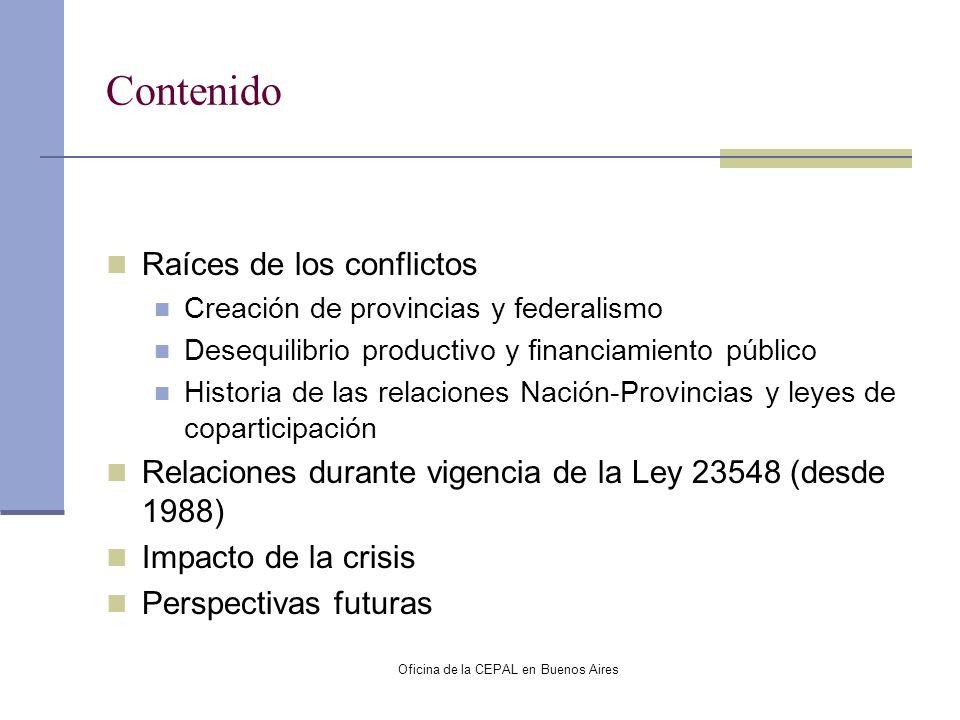 Oficina de la CEPAL en Buenos Aires Contenido Raíces de los conflictos Creación de provincias y federalismo Desequilibrio productivo y financiamiento
