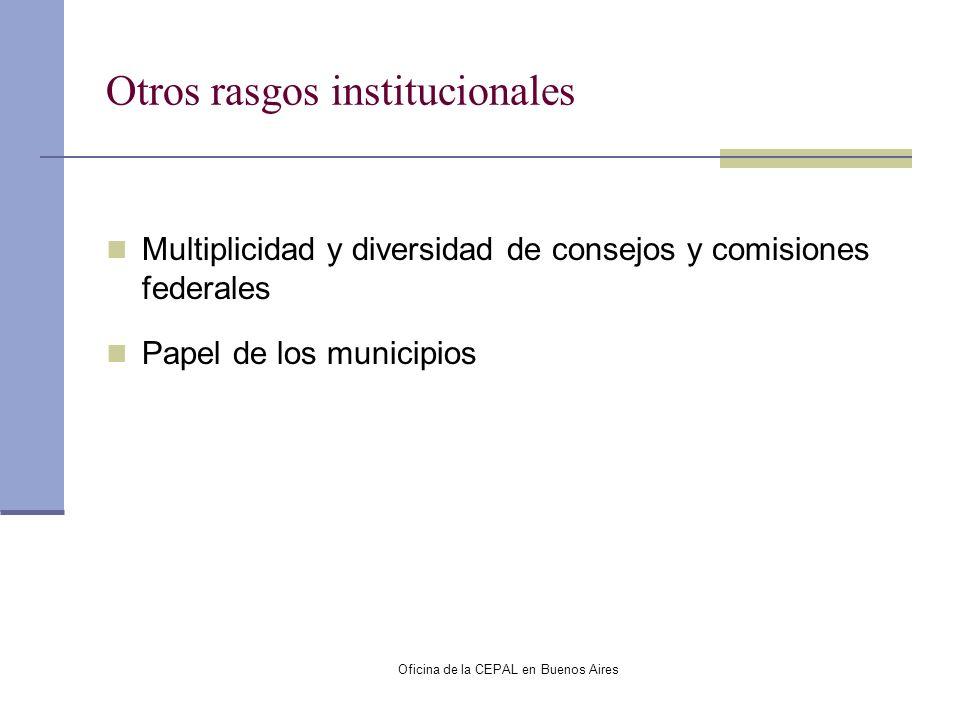 Oficina de la CEPAL en Buenos Aires Otros rasgos institucionales Multiplicidad y diversidad de consejos y comisiones federales Papel de los municipios