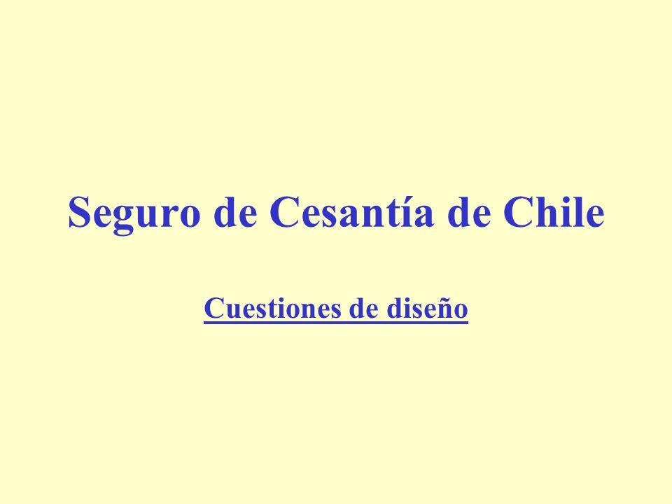 Seguro de Cesantía de Chile Cuestiones de diseño