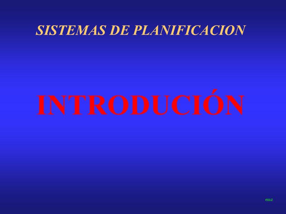 SISTEMAS DE PLANIFICACION INTRODUCIÓN emz