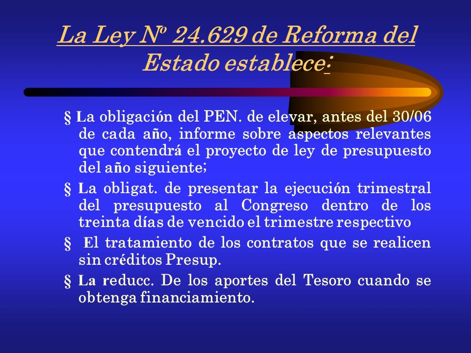 Constitución Nacional La Constitución Nacional, Vincula el presupuesto y la planificación, establece que el presupuesto se debe formular considerando: