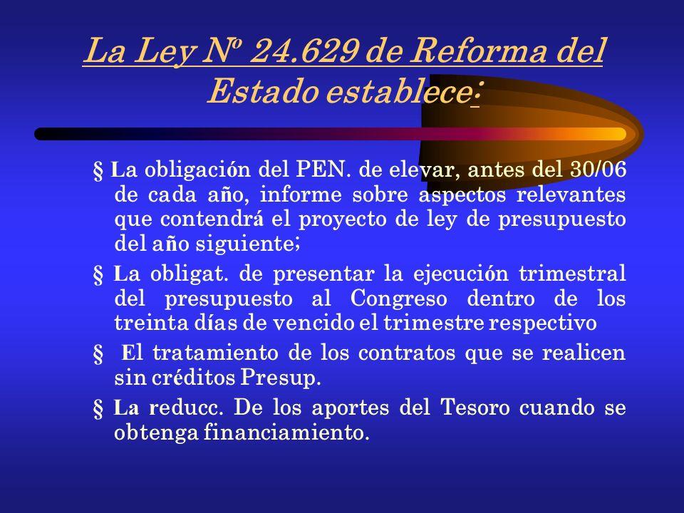 La Ley N º 24.629 de Reforma del Estado establece: L a obligaci ó n del PEN.