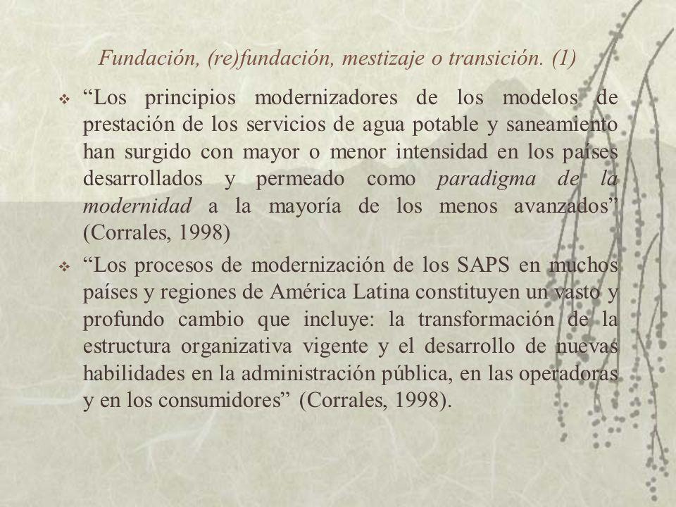 Fundación, (re)fundación, mestizaje o transición. (1) Los principios modernizadores de los modelos de prestación de los servicios de agua potable y sa