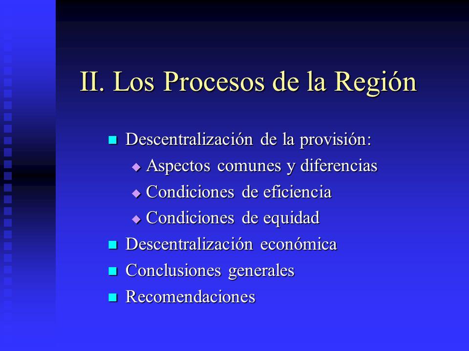 II. Los Procesos de la Región Descentralización de la provisión: Descentralización de la provisión: Aspectos comunes y diferencias Aspectos comunes y