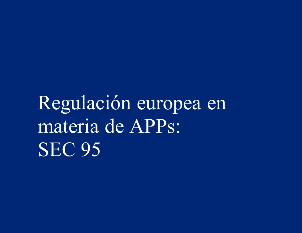 Regulación europea en materia de APPs: SEC 95