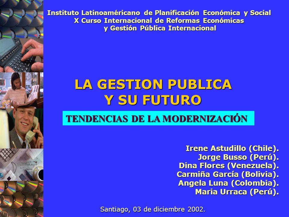 Instituto Latinoaméricano de Planificación Económica y Social X Curso Internacional de Reformas Económicas y Gestión Pública Internacional y Gestión Pública Internacional Irene Astudillo (Chile).