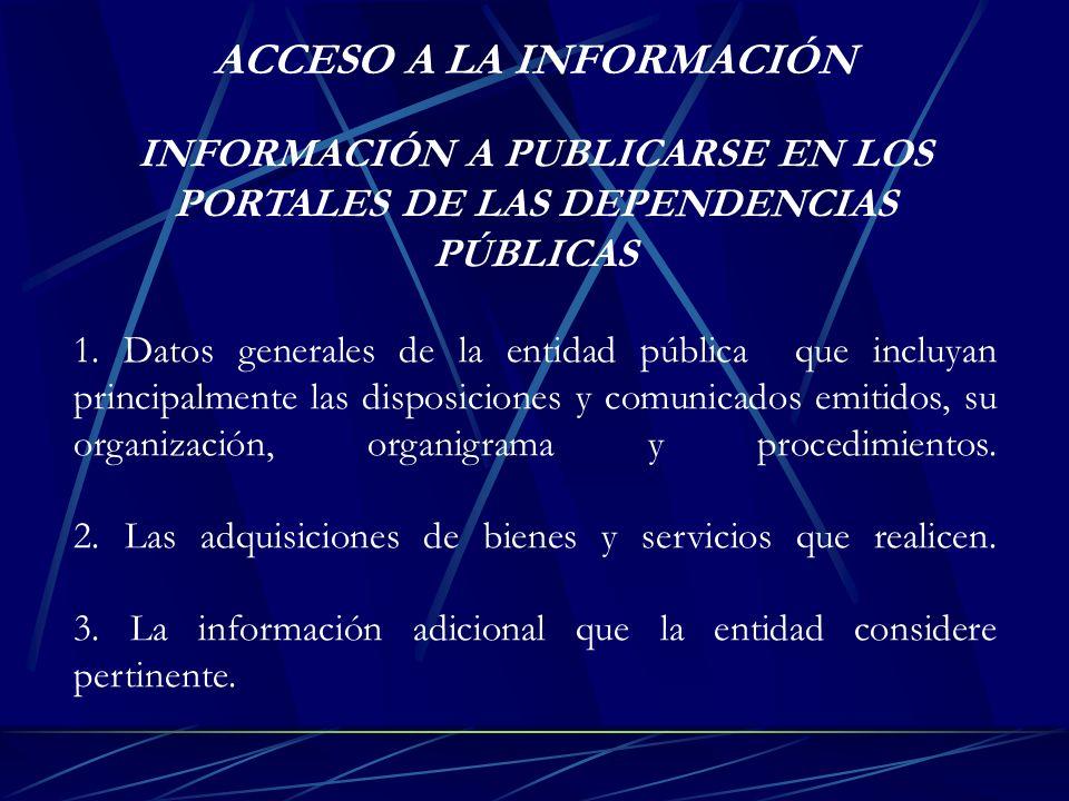 INFORMACIÓN A PUBLICARSE EN LOS PORTALES DE LAS DEPENDENCIAS PÚBLICAS 1. Datos generales de la entidad pública que incluyan principalmente las disposi