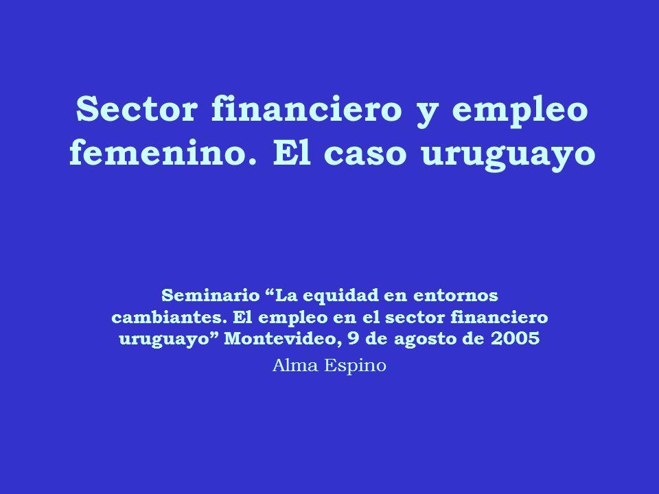 El sector financiero Nuevas instituciones: seguros, Administradoras de Fondos de Ahorros Previsionales (AFAP), sociedades administradoras de fondos de inversión.