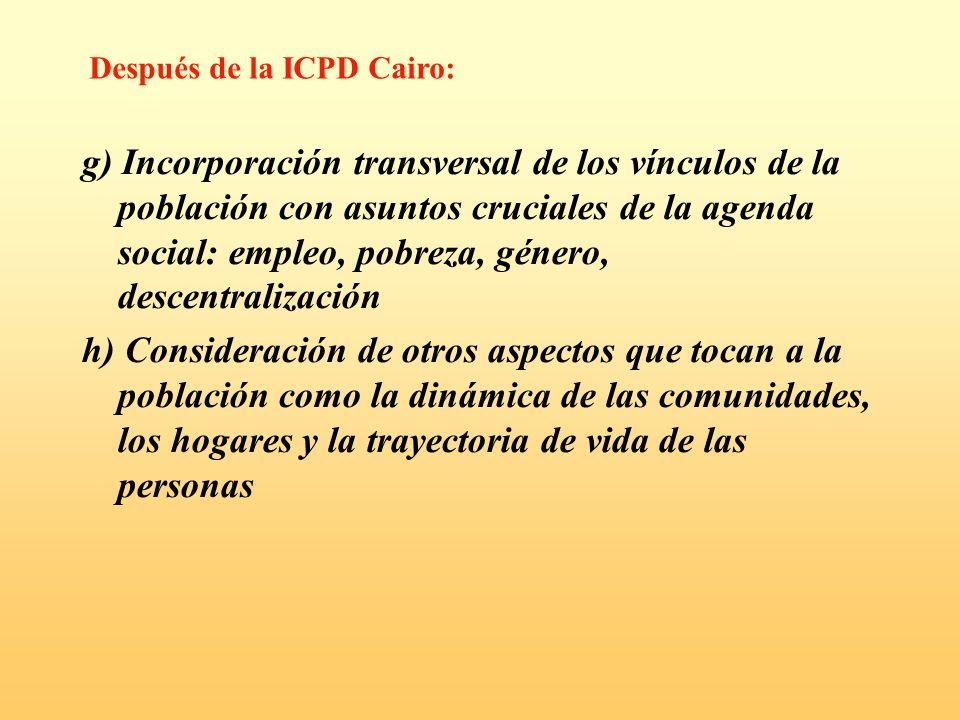 g) Incorporación transversal de los vínculos de la población con asuntos cruciales de la agenda social: empleo, pobreza, género, descentralización h)