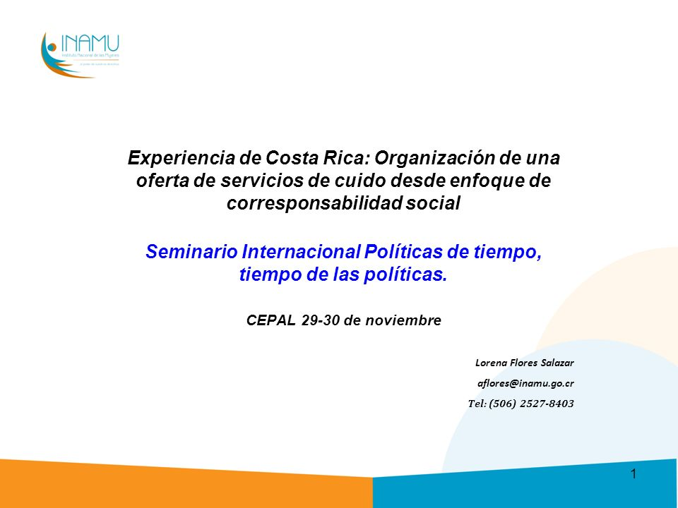 Experiencia de Costa Rica: Organización de una oferta de servicios de cuido desde enfoque de corresponsabilidad social Seminario Internacional Políticas de tiempo, tiempo de las políticas.