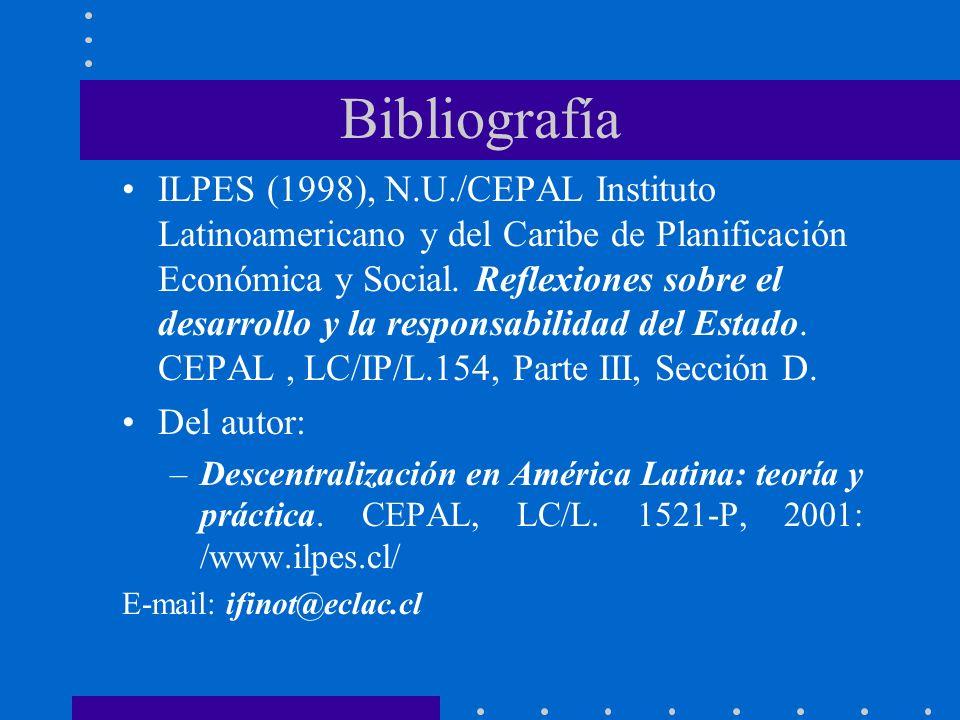 Bibliografía ILPES (1998), N.U./CEPAL Instituto Latinoamericano y del Caribe de Planificación Económica y Social. Reflexiones sobre el desarrollo y la