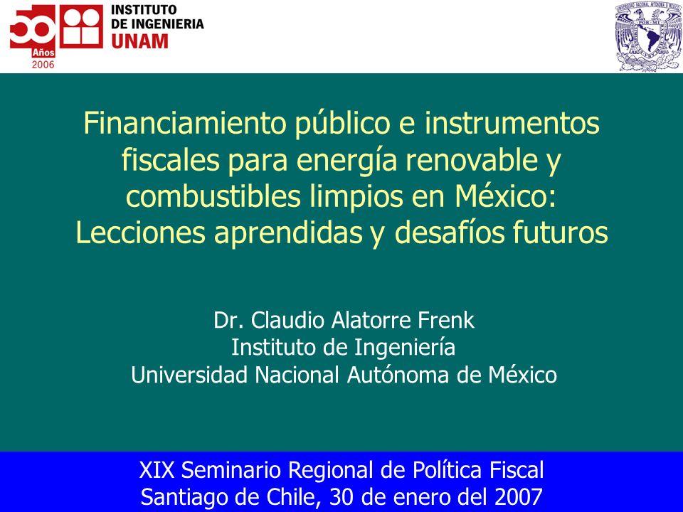 XIX Seminario Regional de Política Fiscal, 30 de enero del 2007 12 de 23 Políticas vigentes Políticas para energías renovables El contexto de México Políticas vigentes Iniciativas pendientes Lecciones aprendidas y desafíos futuros