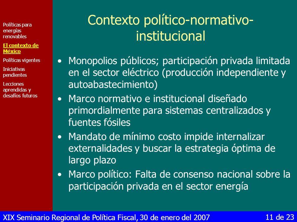 XIX Seminario Regional de Política Fiscal, 30 de enero del 2007 11 de 23 Contexto político-normativo- institucional Monopolios públicos; participación