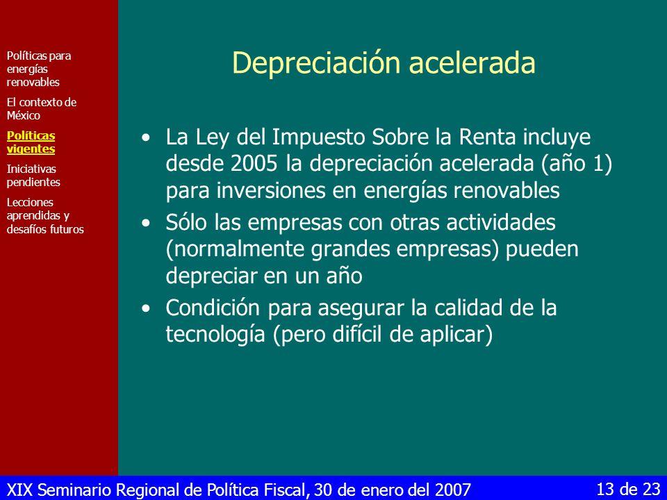 XIX Seminario Regional de Política Fiscal, 30 de enero del 2007 13 de 23 Depreciación acelerada La Ley del Impuesto Sobre la Renta incluye desde 2005