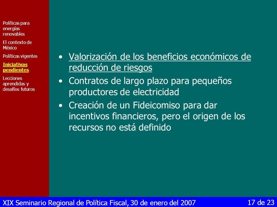 XIX Seminario Regional de Política Fiscal, 30 de enero del 2007 17 de 23 Valorización de los beneficios económicos de reducción de riesgos Contratos d