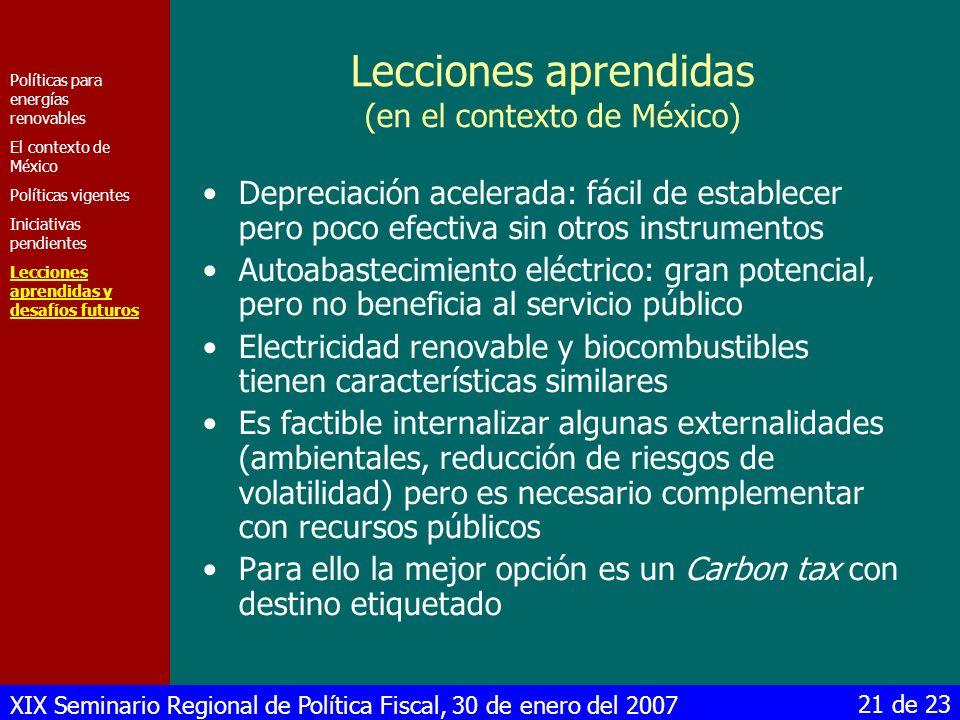XIX Seminario Regional de Política Fiscal, 30 de enero del 2007 21 de 23 Lecciones aprendidas (en el contexto de México) Depreciación acelerada: fácil