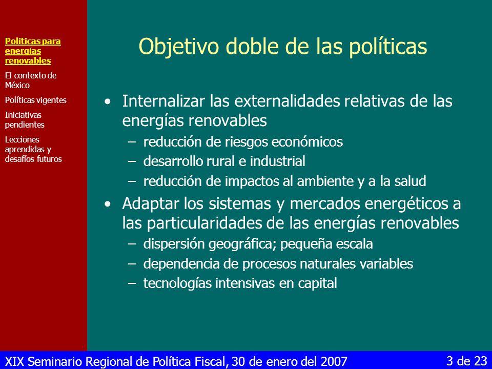 XIX Seminario Regional de Política Fiscal, 30 de enero del 2007 3 de 23 Objetivo doble de las políticas Internalizar las externalidades relativas de l