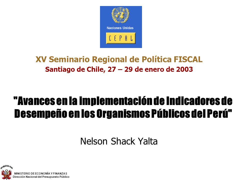 XV Seminario Regional de Política FISCAL Santiago de Chile, 27 – 29 de enero de 2003 Nelson Shack Yalta