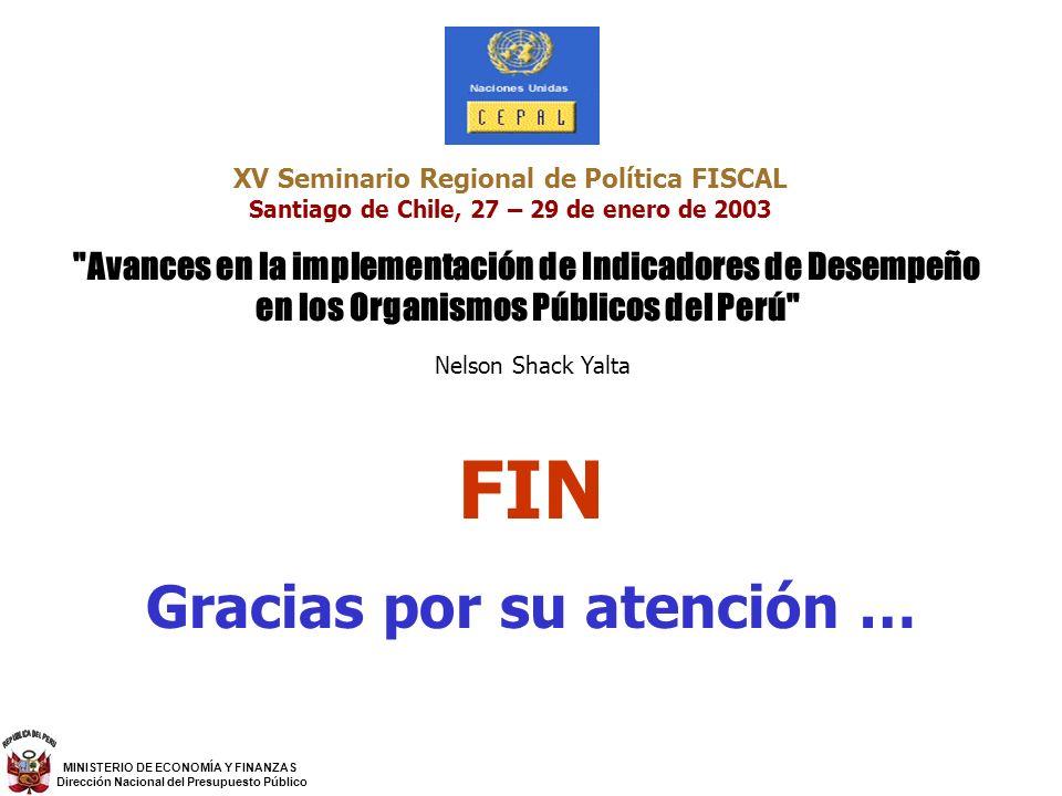 MINISTERIO DE ECONOMÍA Y FINANZAS Dirección Nacional del Presupuesto Público XV Seminario Regional de Política FISCAL Santiago de Chile, 27 – 29 de en